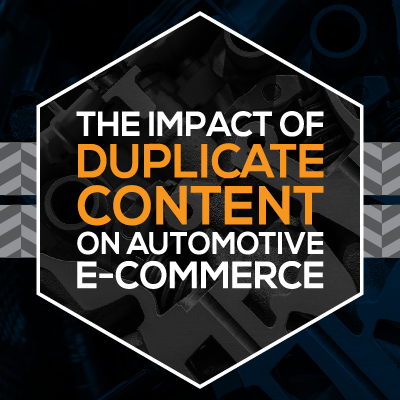 Duplicate Content Impacts On The Automotive Industry Cellacore Ecommerce